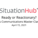 SituationHub Master Class - Ready or Reactionary?